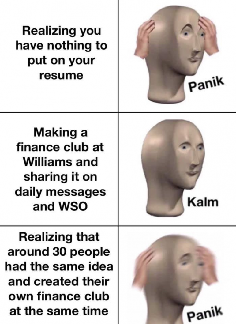 """A meme in the """"Williams memes for sun-dappled tweens"""" Facebook group discusses the College's sudden profusion of finance clubs. (Meme courtesy of Onder Kilinc '23.)"""